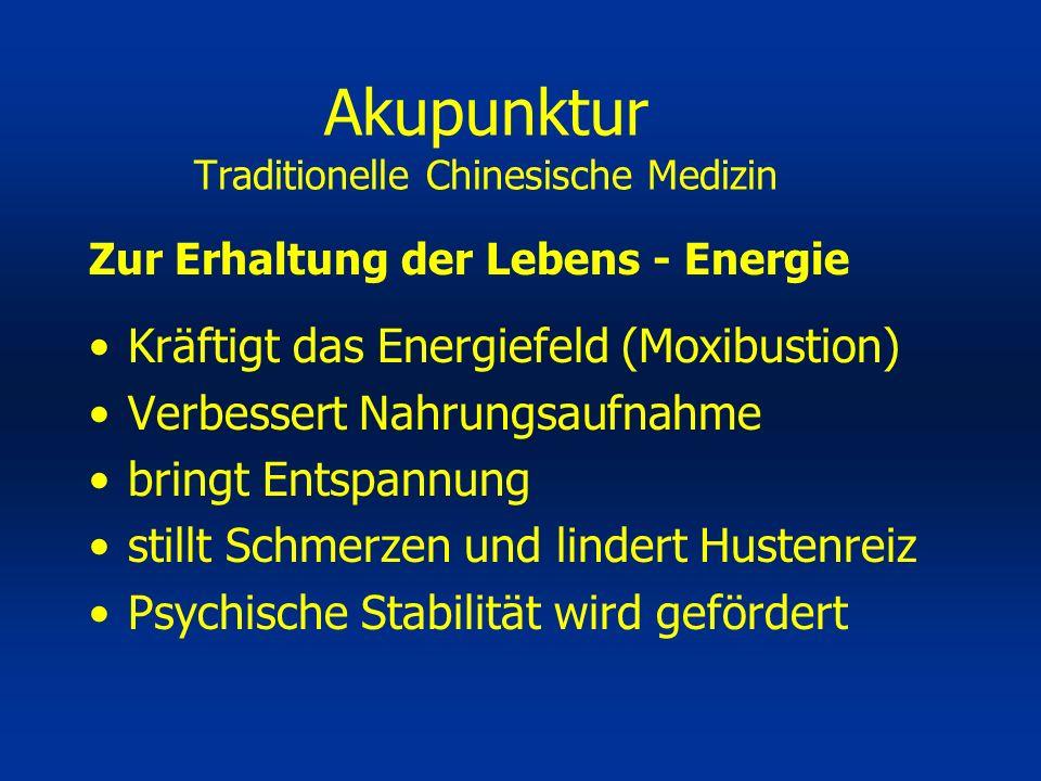 Bringt den Körper schneller ins Gleichgewicht Hilft der Nierenenergie wieder aufzustehen Löst Blockaden des Energie - Körpers Entspannt die psychische Streßreaktion Akupunktur Traditionelle Chinesische Medizin