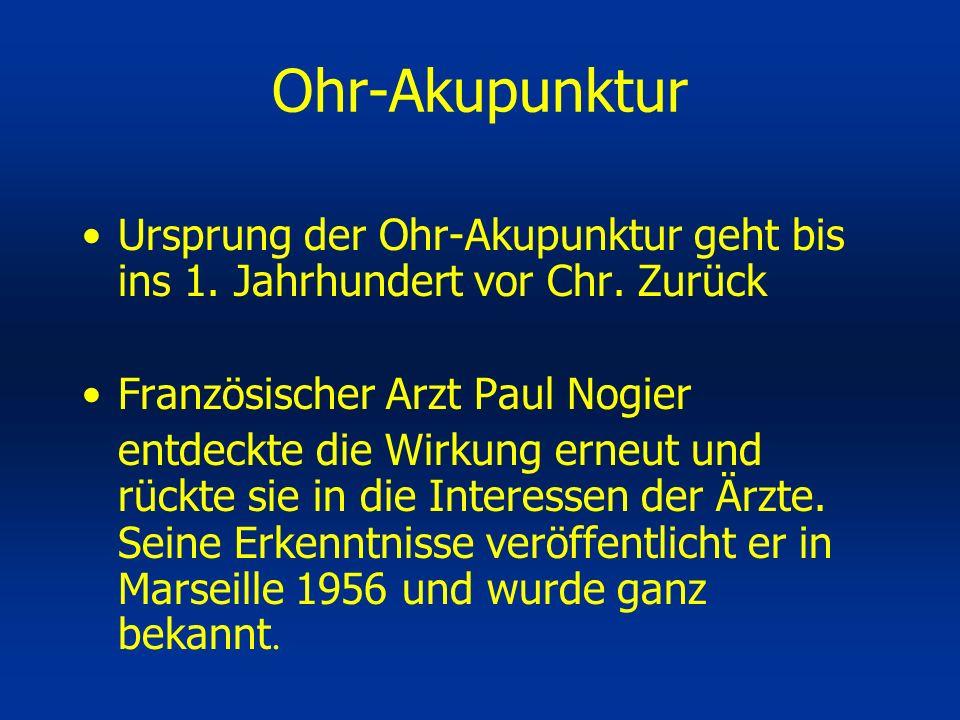 Ursprung der Ohr-Akupunktur geht bis ins 1. Jahrhundert vor Chr. Zurück Französischer Arzt Paul Nogier entdeckte die Wirkung erneut und rückte sie in