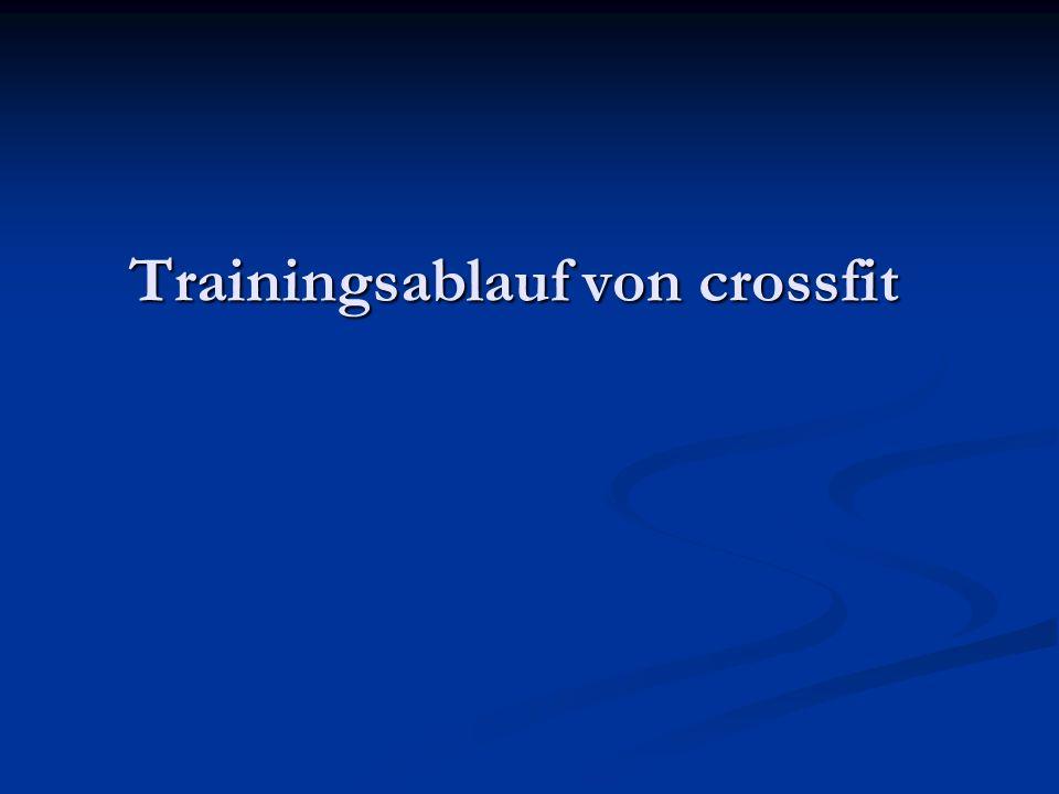 WOD CrossFit-Trainingseinheiten dauern rund eine Stunde und bestehen aus: Aufwärmen (warm-up), Aufwärmen (warm-up), Aufwärmen Fertigkeitstraining (skill development), ggf.