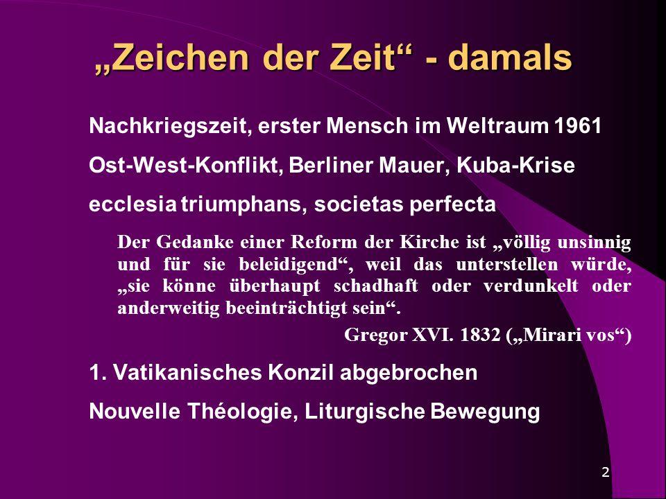2 Zeichen der Zeit - damals Nachkriegszeit, erster Mensch im Weltraum 1961 Ost-West-Konflikt, Berliner Mauer, Kuba-Krise ecclesia triumphans, societas