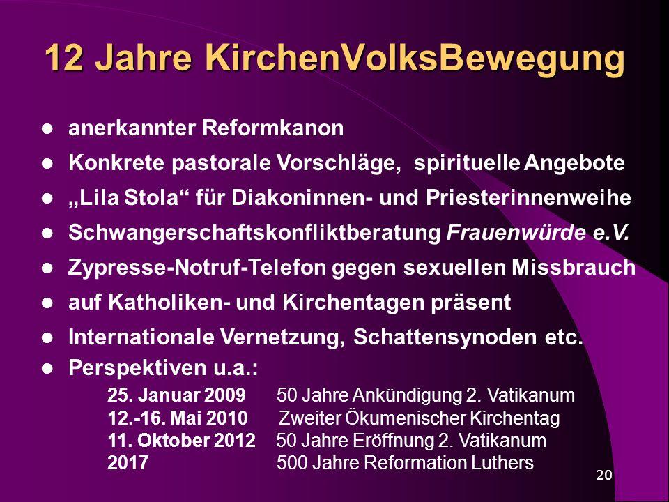 20 12 Jahre KirchenVolksBewegung anerkannter Reformkanon Konkrete pastorale Vorschläge, spirituelle Angebote Lila Stola für Diakoninnen- und Priesteri