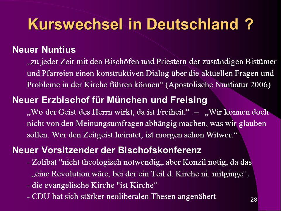 28 Kurswechsel in Deutschland ? Neuer Nuntius zu jeder Zeit mit den Bischöfen und Priestern der zuständigen Bistümer und Pfarreien einen konstruktiven
