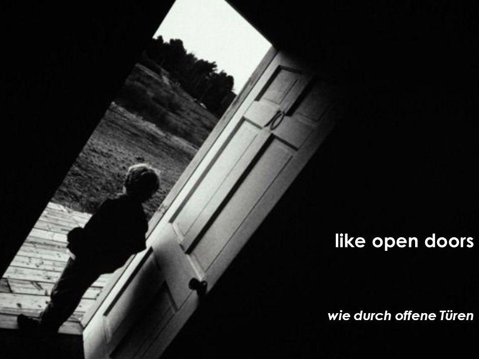 wie durch offene Türen like open doors