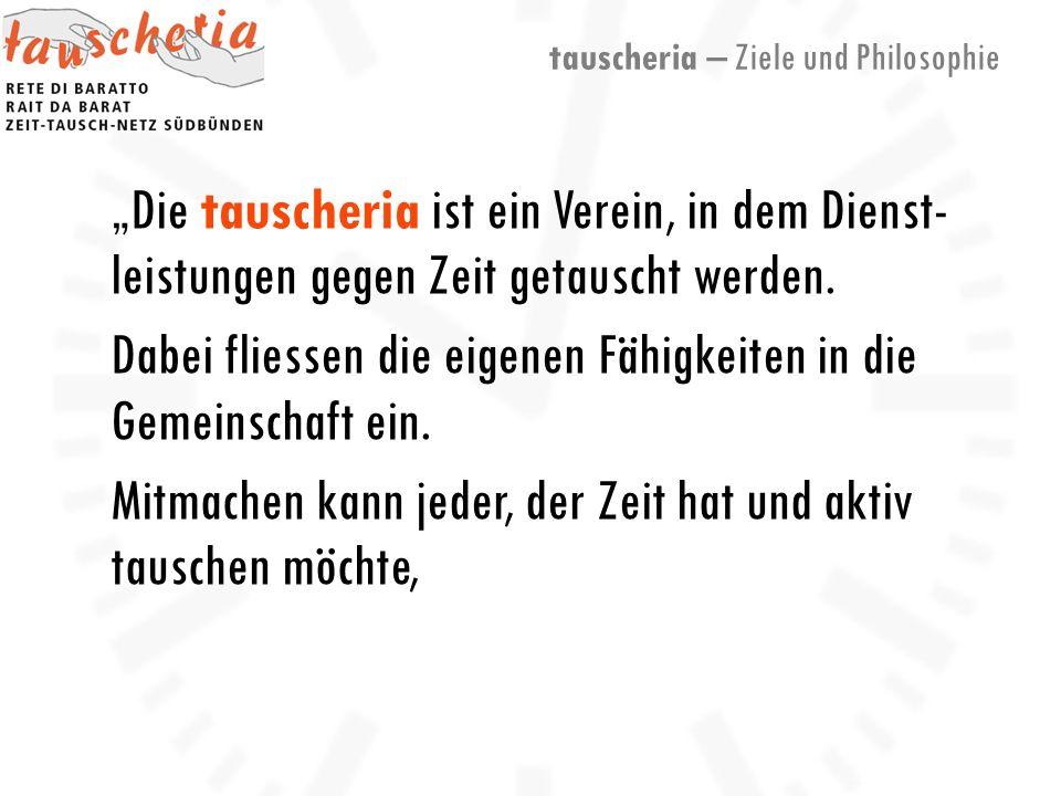 Die tauscheria ist ein Verein, in dem Dienst- leistungen gegen Zeit getauscht werden.
