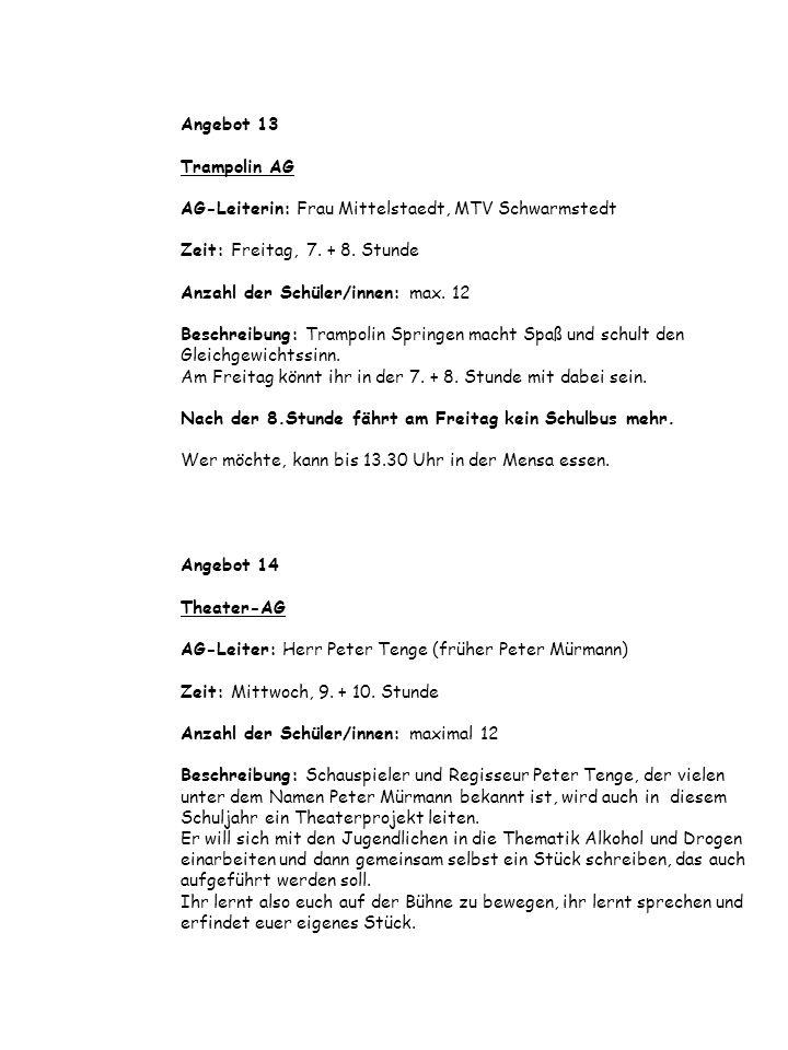 Angebot 13 Trampolin AG AG-Leiterin: Frau Mittelstaedt, MTV Schwarmstedt Zeit: Freitag, 7.