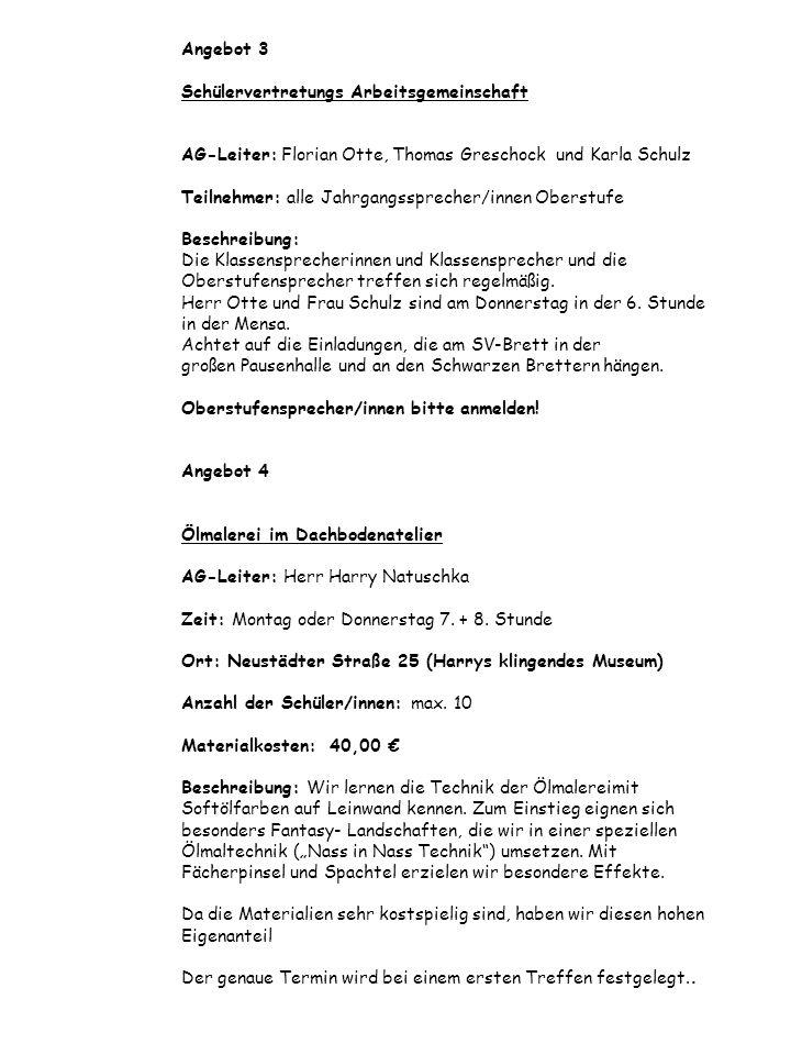 Angebot 5 Percussion-Arbeitsgemeinschaft AG-Leiter: Herr Frank Beushausen Zeit: Mittwoch, 7., 8.