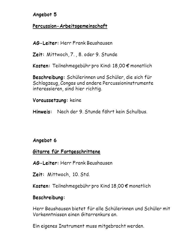 Angebot 7 Filmkurs AG-Leiterin: Frau Jeanette Nietit (Kunstschule PINX) Zeit: Mittwoch, 8.