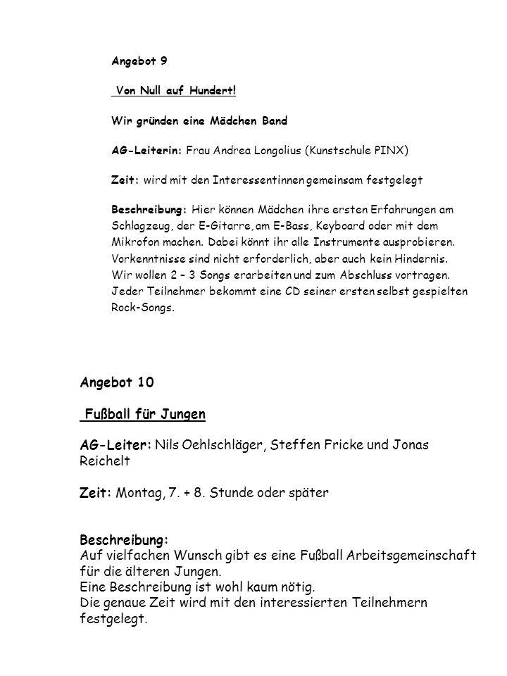 Angebot 11 Tischtennis AG-Leiter: Marian Jobmann und Sebastian Kucinski Zeit: Dienstag, 9.