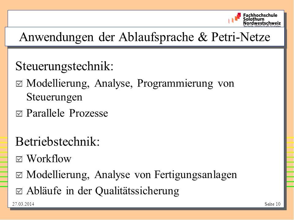 27.03.2014Seite 10 Steuerungstechnik: Modellierung, Analyse, Programmierung von Steuerungen Parallele Prozesse Betriebstechnik: Workflow Modellierung,