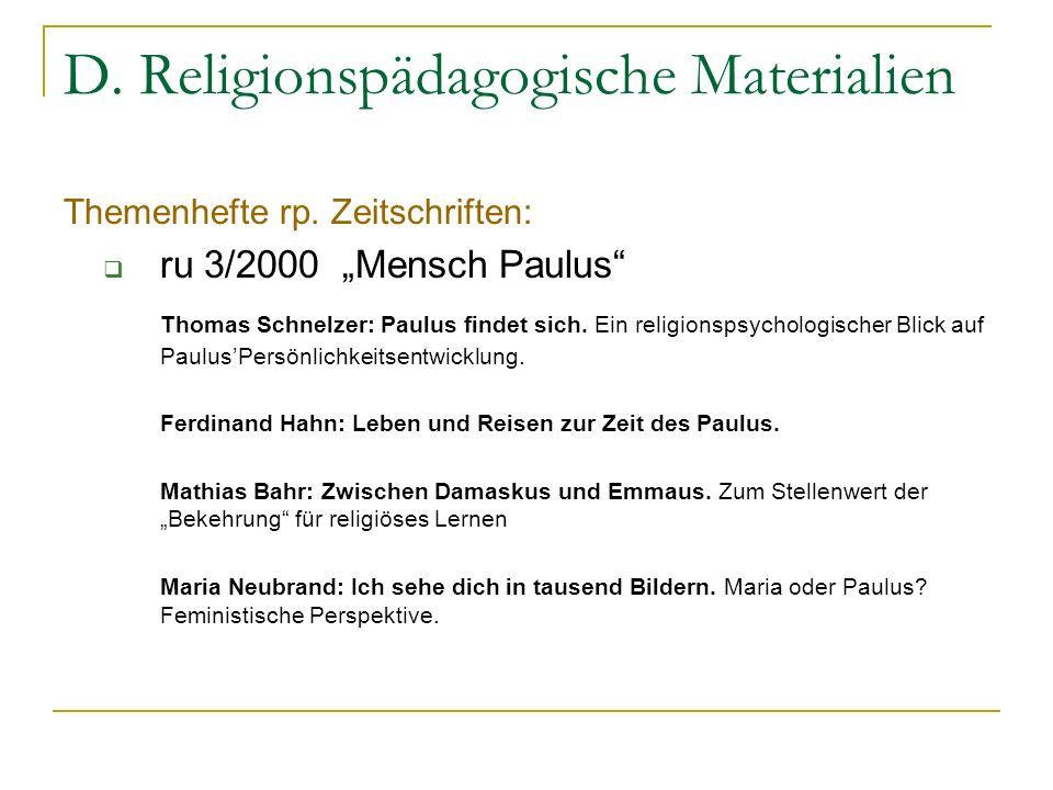 D. Religionspädagogische Materialien Themenhefte rp. Zeitschriften: ru 3/2000 Mensch Paulus Thomas Schnelzer: Paulus findet sich. Ein religionspsychol