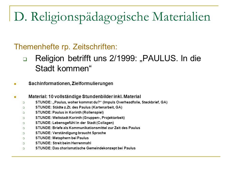 D. Religionspädagogische Materialien Themenhefte rp. Zeitschriften: Religion betrifft uns 2/1999: PAULUS. In die Stadt kommen Sachinformationen, Zielf