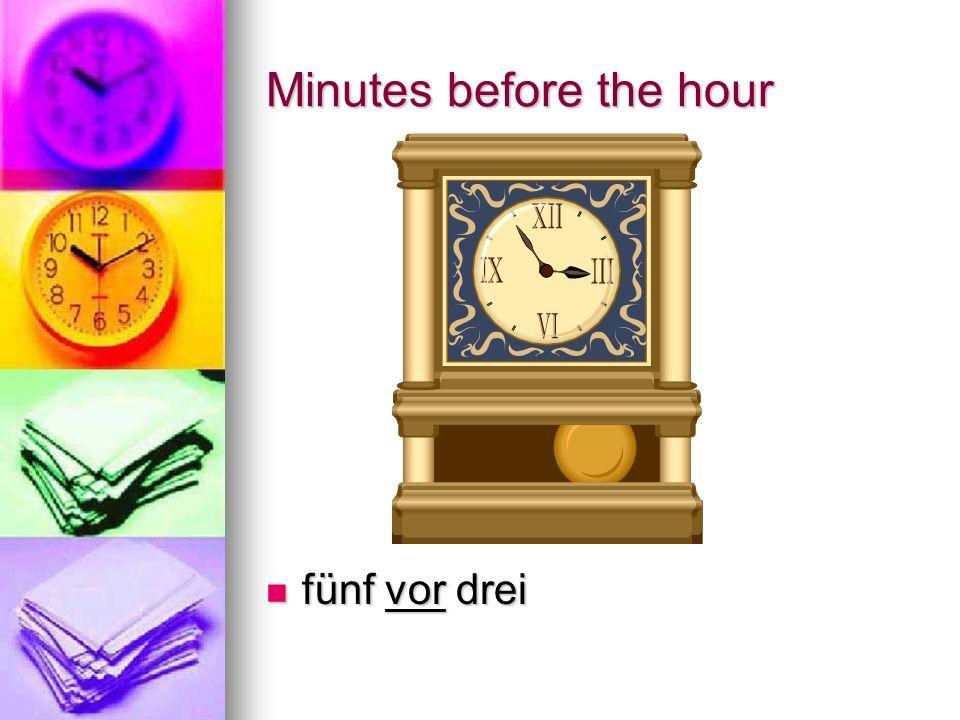 Minutes past the hour fünf nach neun fünf nach neun fünfundzwanzing nach zehn fünfundzwanzing nach zehn
