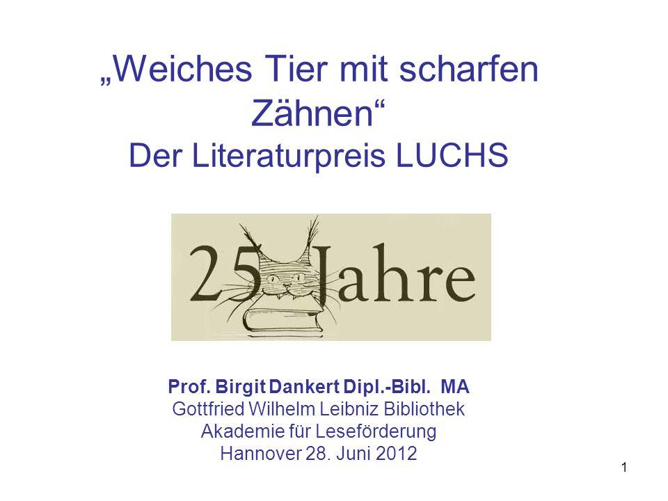1 Weiches Tier mit scharfen Zähnen Der Literaturpreis LUCHS Prof.