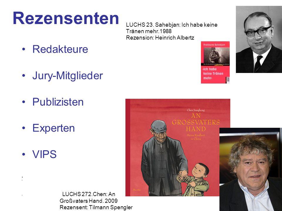 6 Rezensenten Redakteure Jury-Mitglieder Publizisten Experten VIPS LUCHS 272.Chen: An Großvaters Hand.