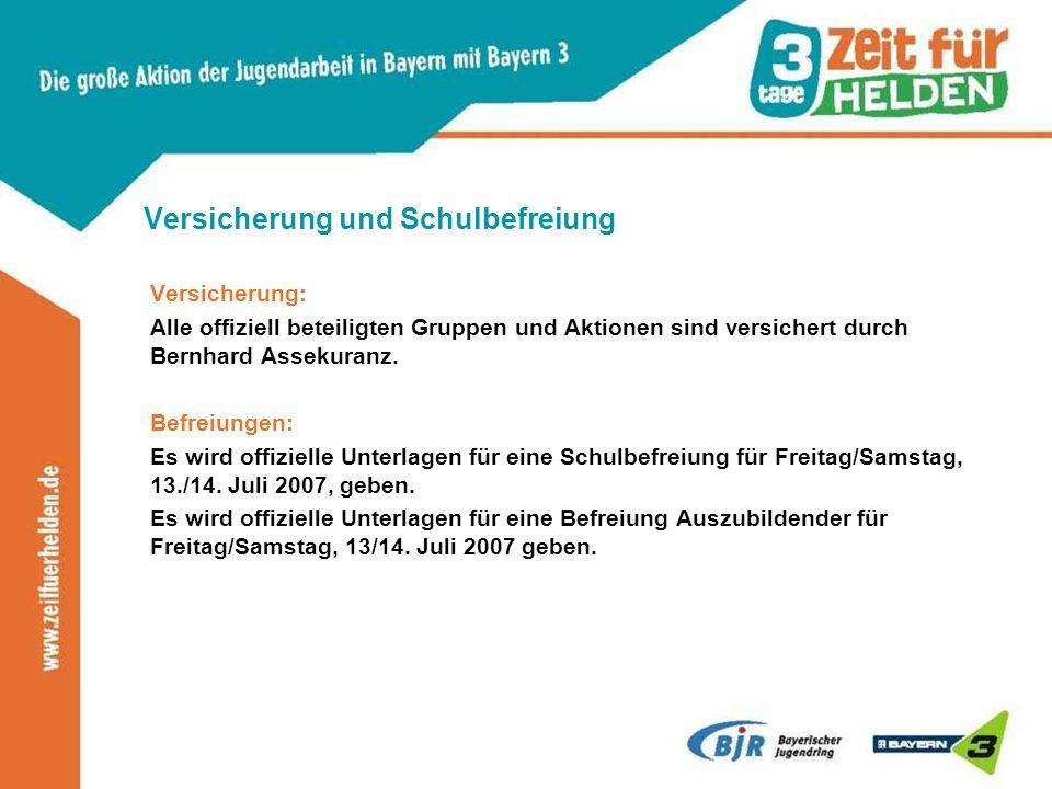 Versicherung und Schulbefreiung Versicherung: Alle offiziell beteiligten Gruppen und Aktionen sind versichert durch Bernhard Assekuranz. Befreiungen: