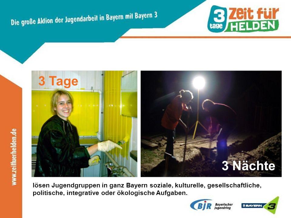 lösen Jugendgruppen in ganz Bayern soziale, kulturelle, gesellschaftliche, politische, integrative oder ökologische Aufgaben. 3 Nächte 3 Tage