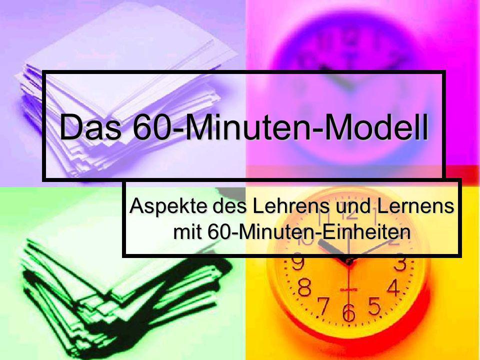Das 60-Minuten-Modell Aspekte des Lehrens und Lernens mit 60-Minuten-Einheiten