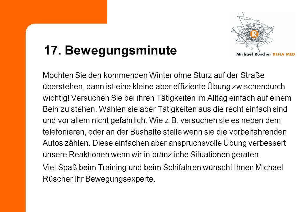 17. Bewegungsminute Möchten Sie den kommenden Winter ohne Sturz auf der Straße überstehen, dann ist eine kleine aber effiziente Übung zwischendurch wi