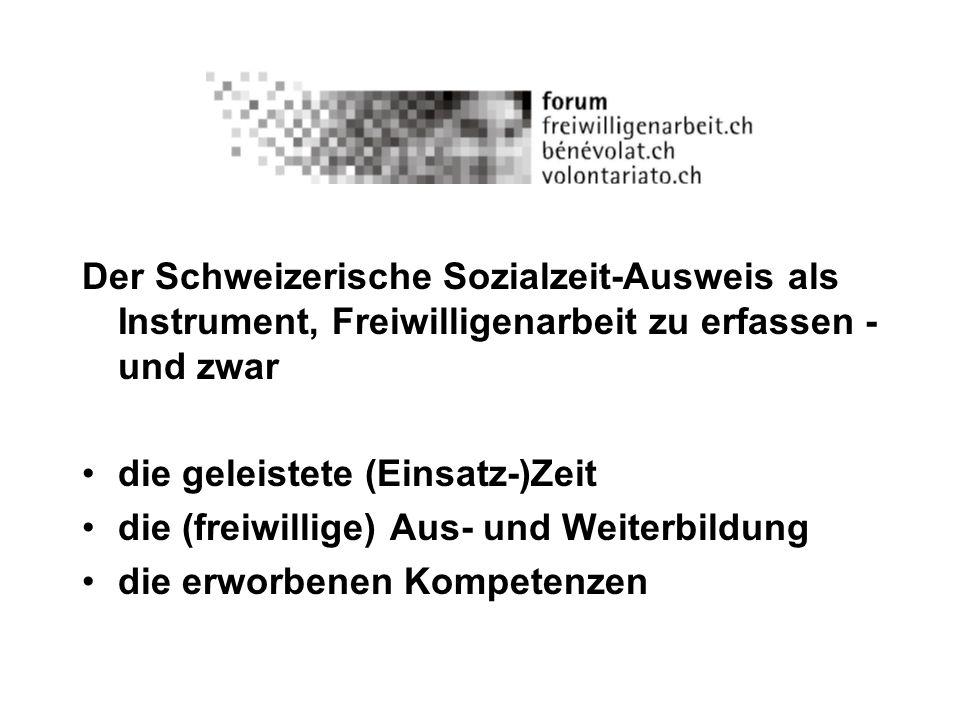 Der Schweizerische Sozialzeit-Ausweis erfasst die geleistete (Einsatz-)Zeit: AHV-Bonus (Rentenrelevanz: analog Erziehung- und Pflegebonus) Steuerabzug (Steuerrelevanz: Zeitspende statt Geldspende)