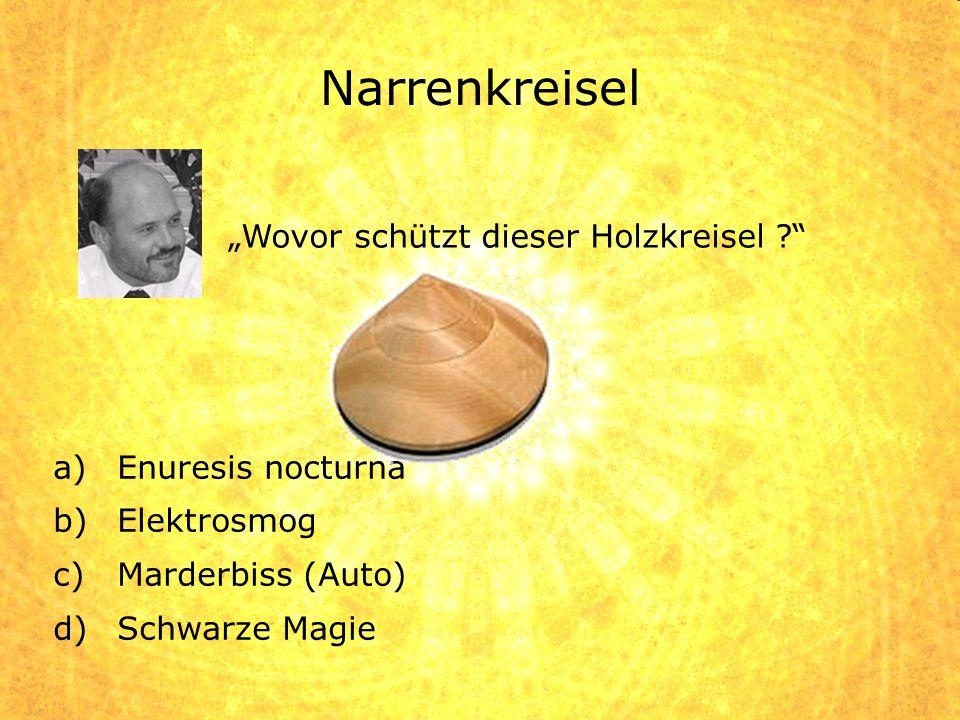 a)Enuresis nocturna b)Elektrosmog c)Marderbiss (Auto) d)Schwarze Magie Wovor schützt dieser Holzkreisel ?