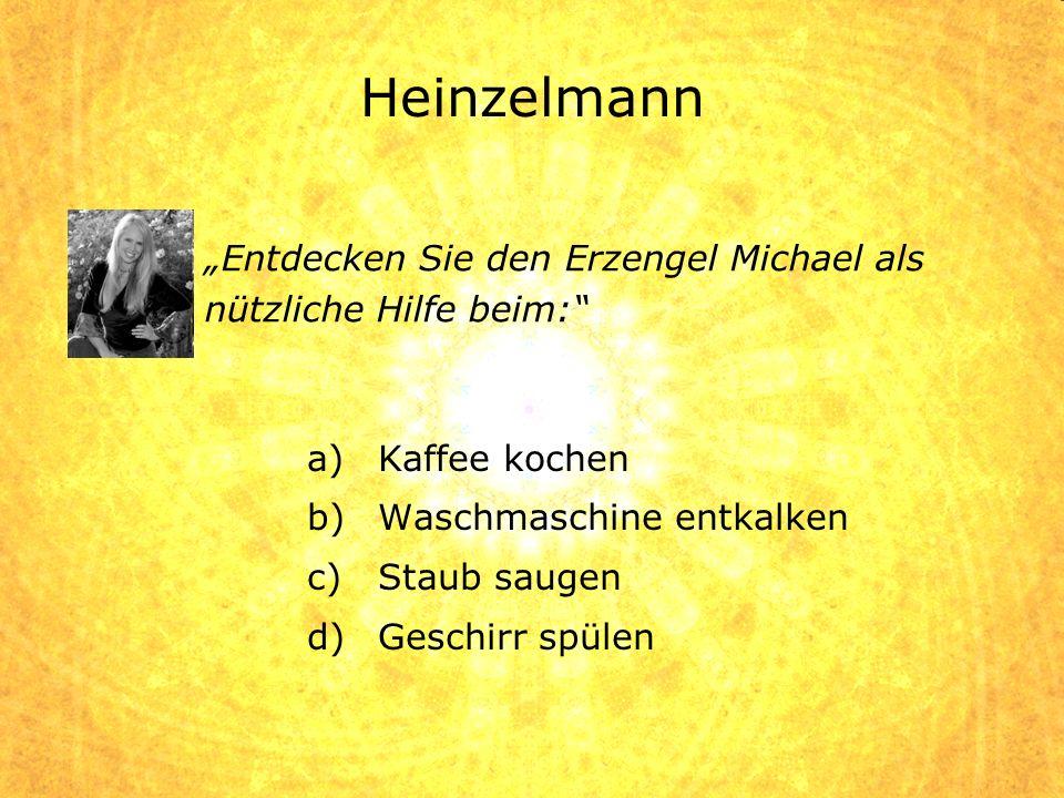 a)Kaffee kochen b)Waschmaschine entkalken c)Staub saugen d)Geschirr spülen Entdecken Sie den Erzengel Michael als nützliche Hilfe beim: