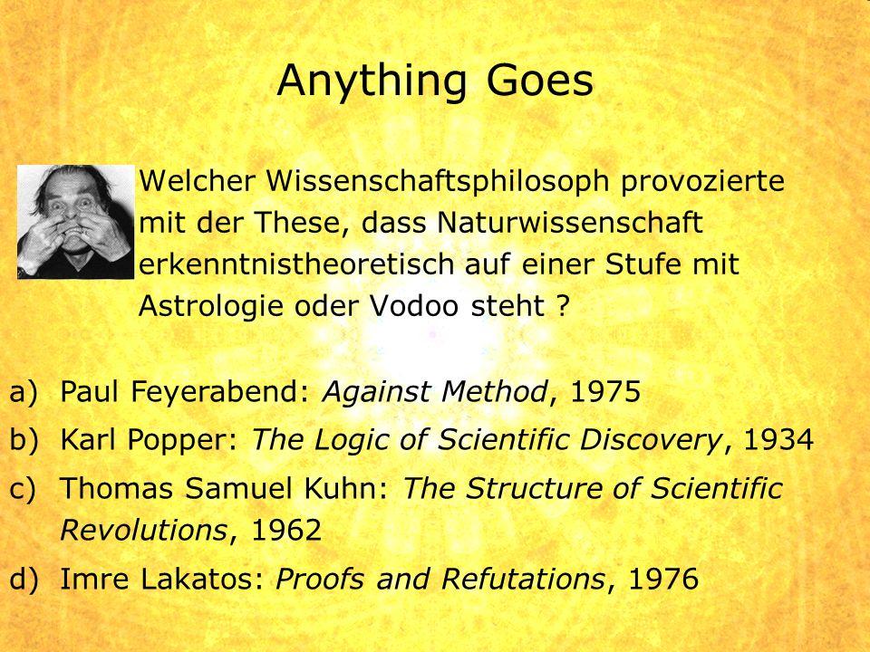 Welcher Wissenschaftsphilosoph provozierte mit der These, dass Naturwissenschaft erkenntnistheoretisch auf einer Stufe mit Astrologie oder Vodoo steht