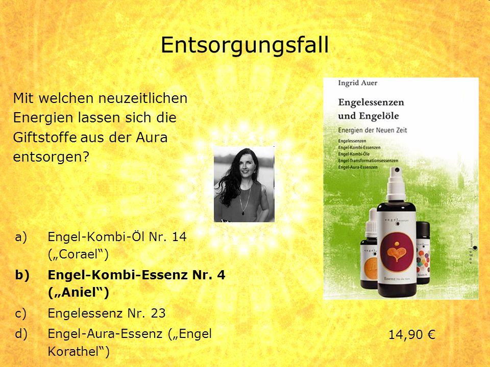Entsorgungsfall a)Engel-Kombi-Öl Nr. 14 (Corael) b)Engel-Kombi-Essenz Nr. 4 (Aniel) c)Engelessenz Nr. 23 d)Engel-Aura-Essenz (Engel Korathel) Mit welc