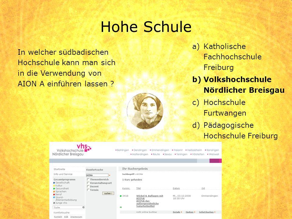 a)Katholische Fachhochschule Freiburg b)Volkshochschule Nördlicher Breisgau c)Hochschule Furtwangen d)Pädagogische Hochschule Freiburg Hohe Schule In