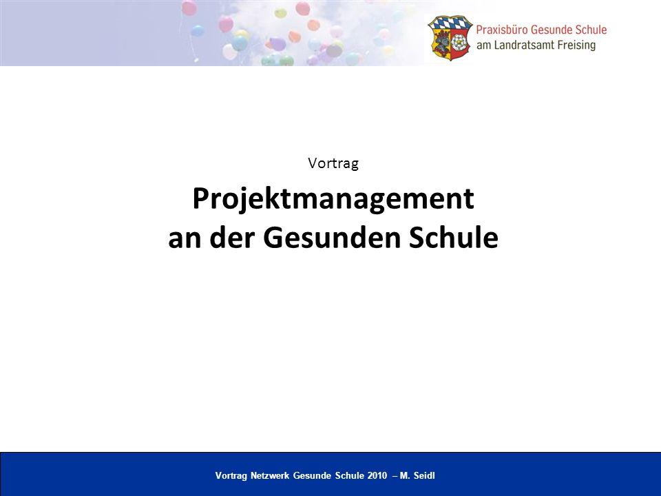 Vortrag Netzwerk Gesunde Schule 2010 – M. Seidl Vortrag Projektmanagement an der Gesunden Schule