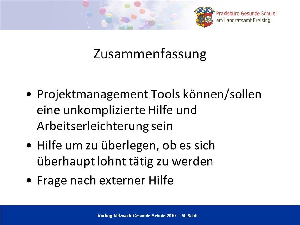 Vortrag Netzwerk Gesunde Schule 2010 – M. Seidl Zusammenfassung Projektmanagement Tools können/sollen eine unkomplizierte Hilfe und Arbeitserleichteru