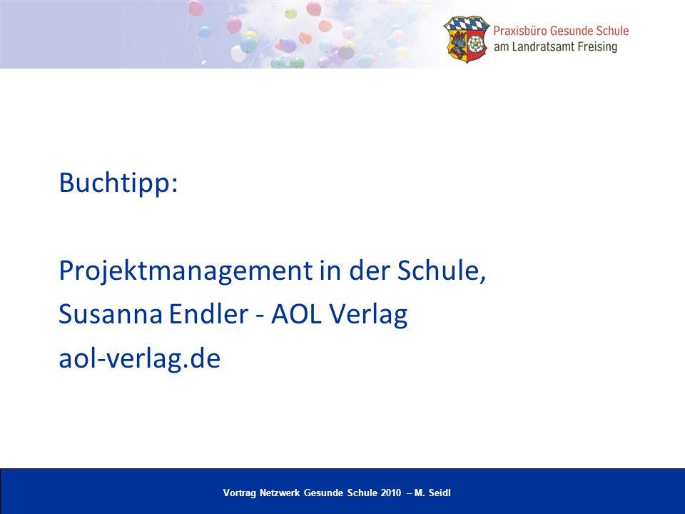 Vortrag Netzwerk Gesunde Schule 2010 – M. Seidl Buchtipp: Projektmanagement in der Schule, Susanna Endler - AOL Verlag aol-verlag.de