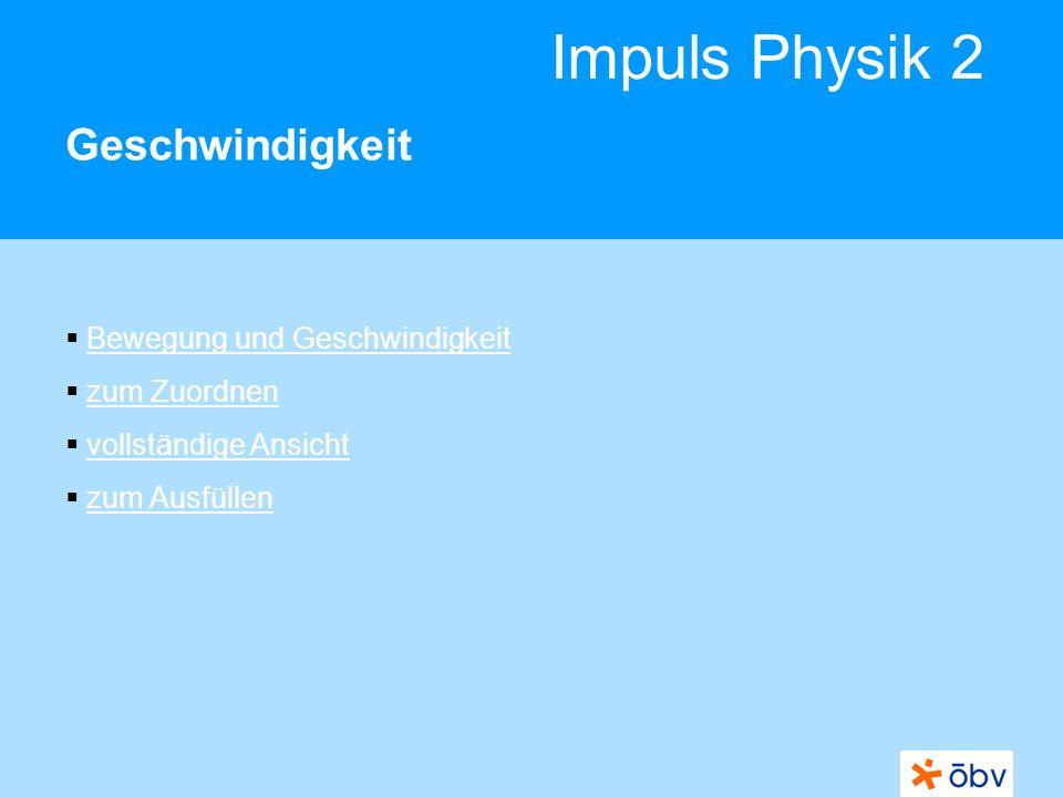 Impuls Physik 2 Geschwindigkeit Bewegung und Geschwindigkeit zum Zuordnen vollständige Ansicht zum Ausfüllen
