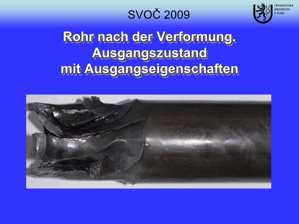 Rohr nach der Verformung. Ausgangszustand mit Ausgangseigenschaften SVOČ 2009