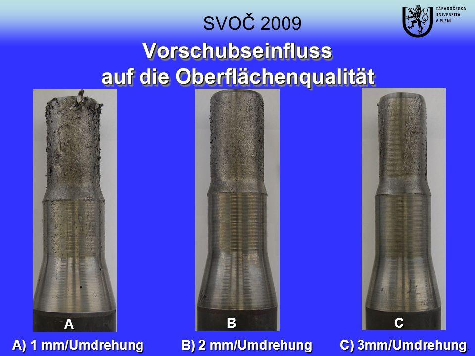 Vorschubseinfluss auf die Oberflächenqualität A) 1 mm/Umdrehung B) 2 mm/Umdrehung C) 3mm/Umdrehung A) 1 mm/Umdrehung B) 2 mm/Umdrehung C) 3mm/Umdrehun