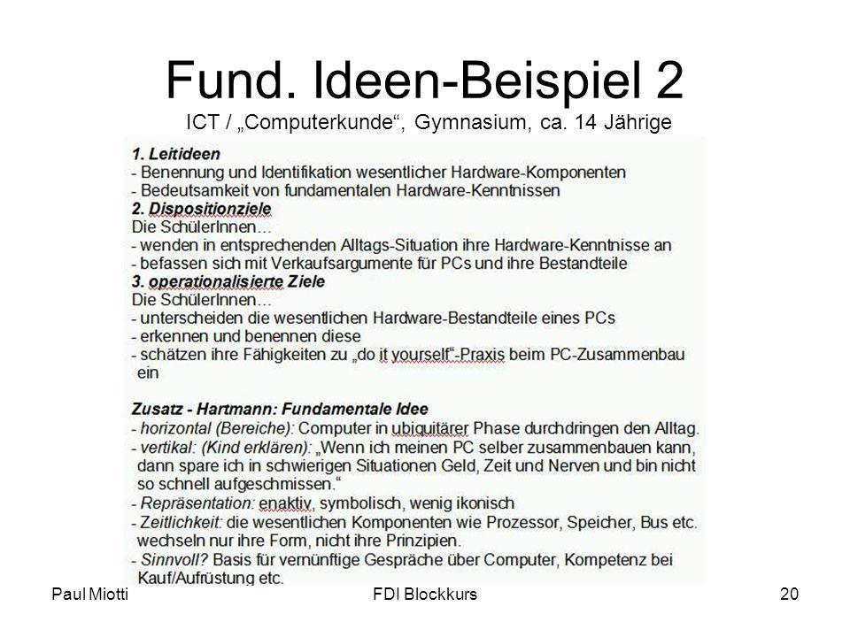 Paul MiottiFDI Blockkurs20 Fund. Ideen-Beispiel 2 ICT / Computerkunde, Gymnasium, ca. 14 Jährige