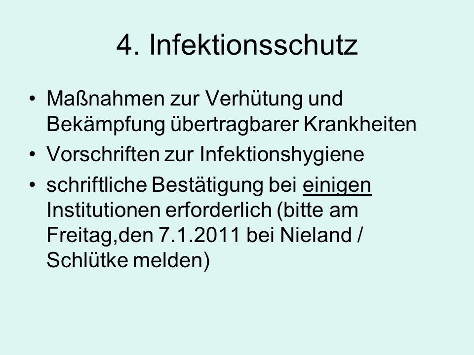 4. Infektionsschutz Maßnahmen zur Verhütung und Bekämpfung übertragbarer Krankheiten Vorschriften zur Infektionshygiene schriftliche Bestätigung bei e