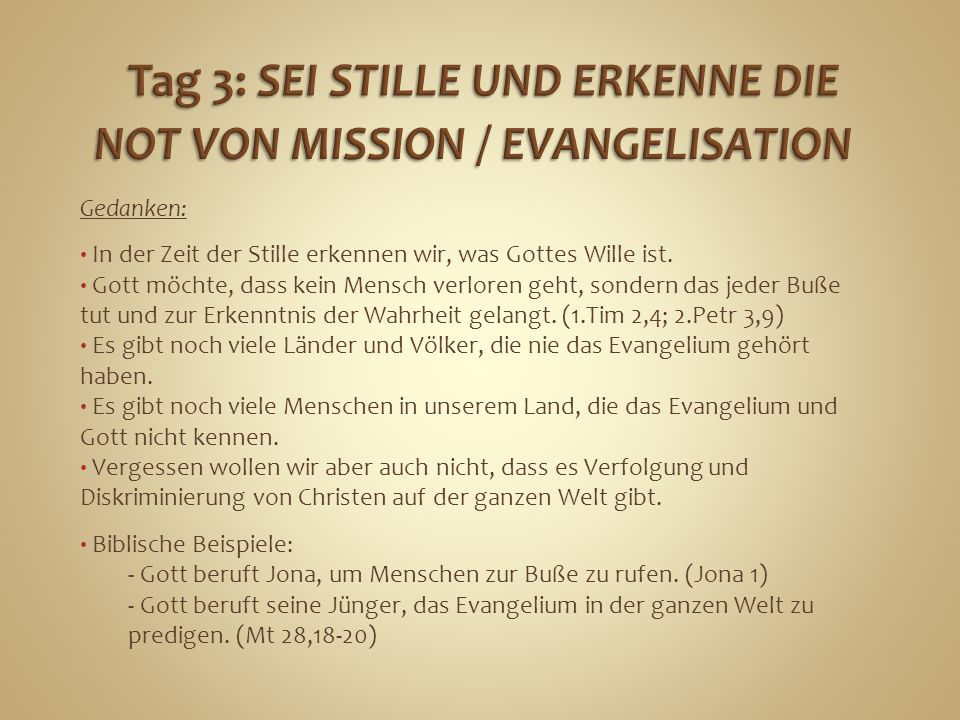 Gedanken: In der Zeit der Stille erkennen wir, was Gottes Wille ist. Gott möchte, dass kein Mensch verloren geht, sondern das jeder Buße tut und zur E