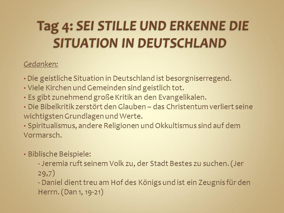 Gedanken: Die geistliche Situation in Deutschland ist besorgniserregend. Viele Kirchen und Gemeinden sind geistlich tot. Es gibt zunehmend große Kriti