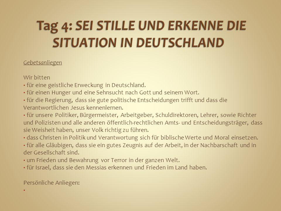 Gebetsanliegen Wir bitten für eine geistliche Erweckung in Deutschland. für einen Hunger und eine Sehnsucht nach Gott und seinem Wort. für die Regieru