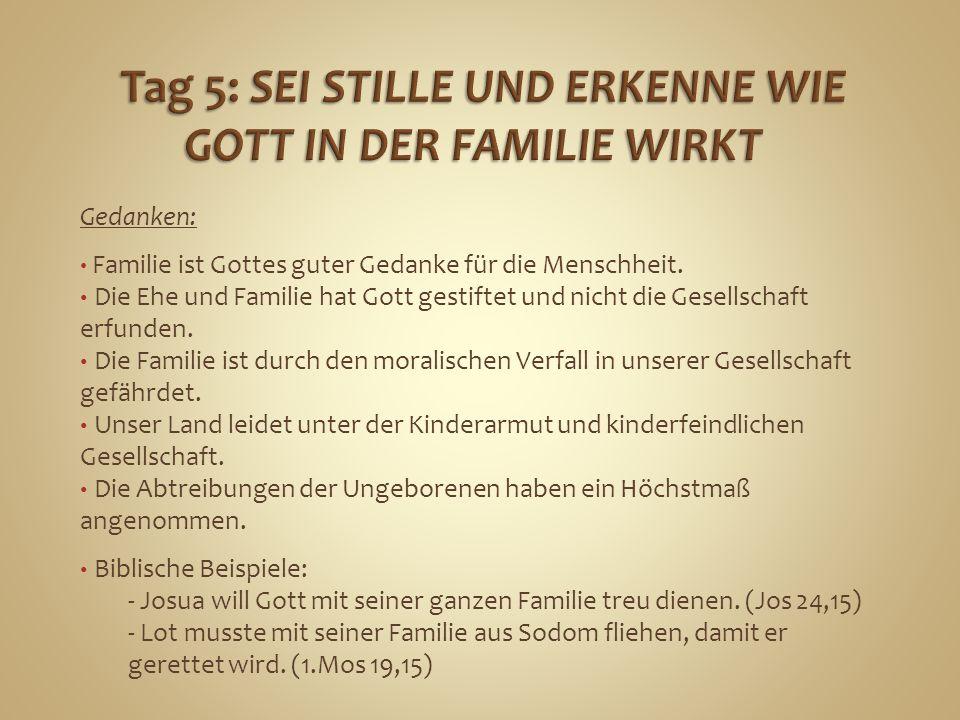 Gedanken: Familie ist Gottes guter Gedanke für die Menschheit. Die Ehe und Familie hat Gott gestiftet und nicht die Gesellschaft erfunden. Die Familie