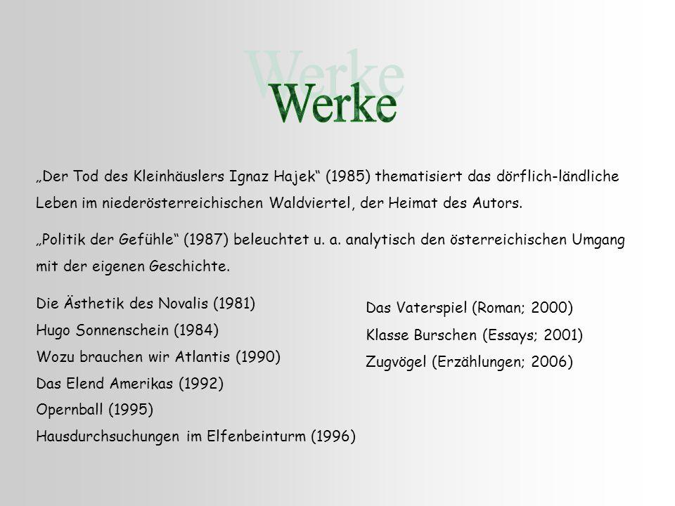 Der Tod des Kleinhäuslers Ignaz Hajek (1985) thematisiert das dörflich-ländliche Leben im niederösterreichischen Waldviertel, der Heimat des Autors. P