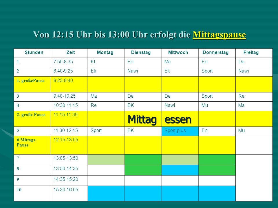 Von 12:15 Uhr bis 13:00 Uhr erfolgt die Mittagspause Stunden Zeit Montag Dienstag Mittwoch Donnerstag Freitag 1 7:50-8:35KLEnMaEnDe 2 8:40-9:25EkNawiE