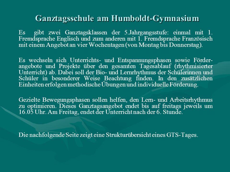 Ganztagsschule am Humboldt-Gymnasium Es gibt zwei Ganztagsklassen der 5.Jahrgangsstufe: einmal mit 1. Fremdsprache Englisch und zum anderen mit 1. Fre