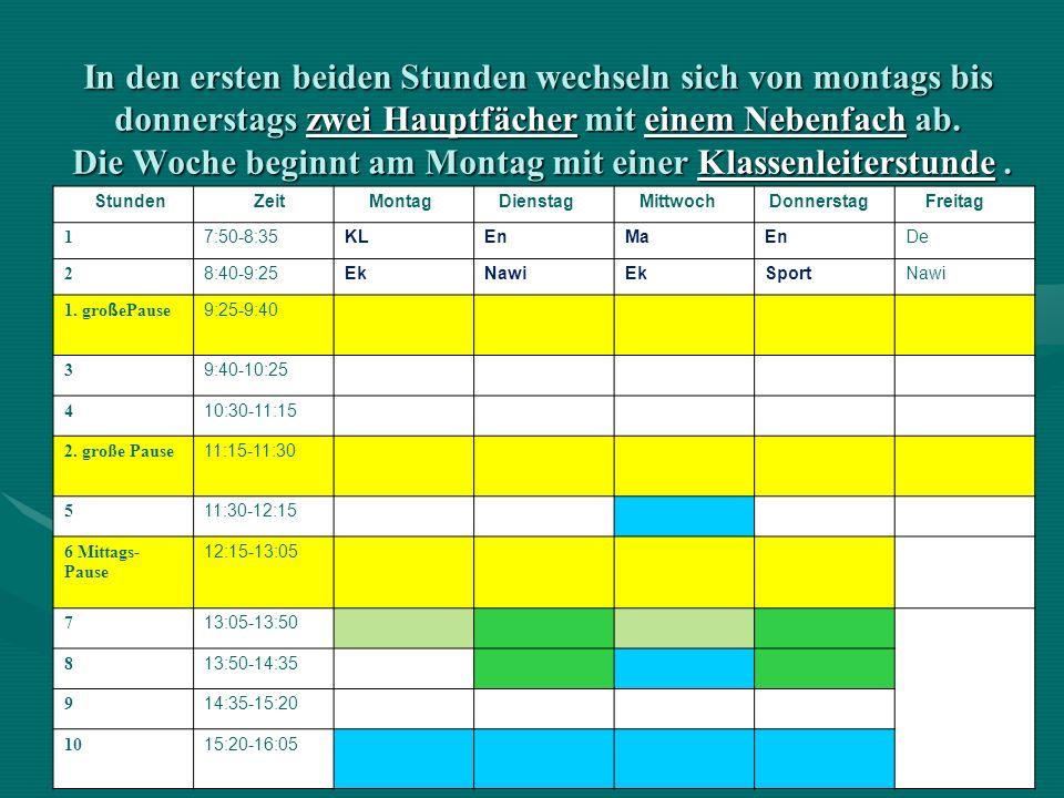 In den ersten beiden Stunden wechseln sich von montags bis donnerstags zwei Hauptfächer mit einem Nebenfach ab. Die Woche beginnt am Montag mit einer
