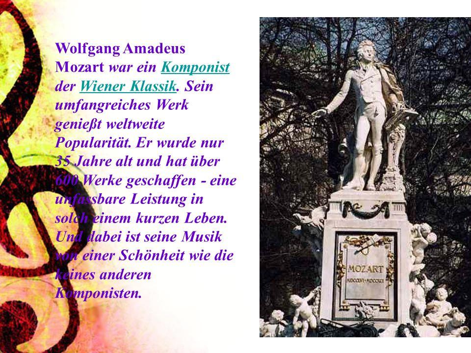 Wolfgang Amadeus Mozart war ein Komponist der Wiener Klassik. Sein umfangreiches Werk genießt weltweite Popularität. Er wurde nur 35 Jahre alt und hat