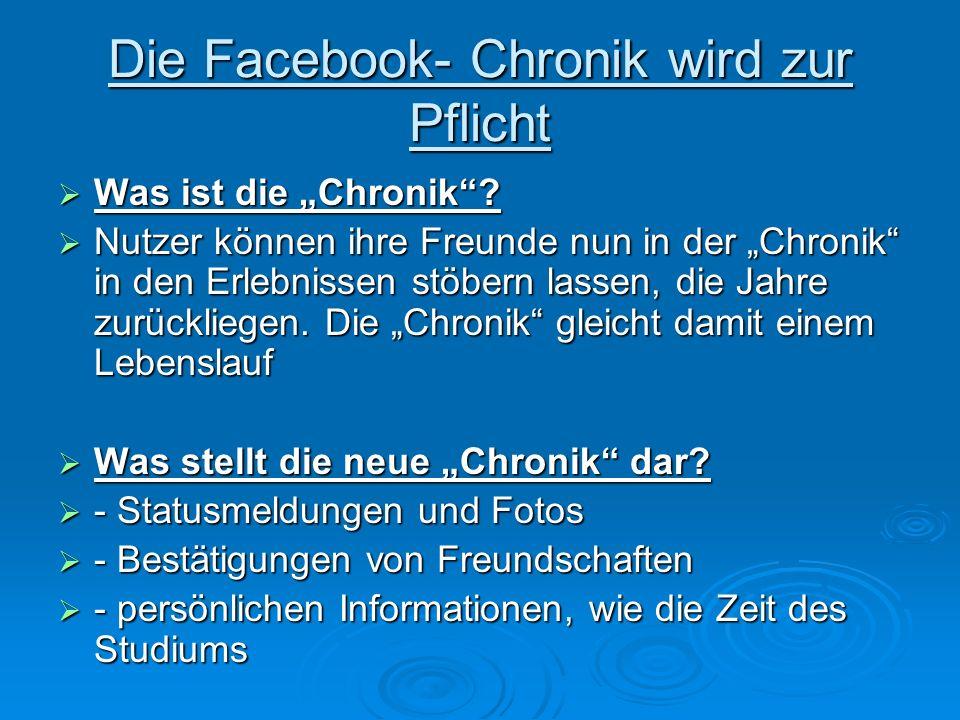 Die Facebook- Chronik wird zur Pflicht Was ist die Chronik.