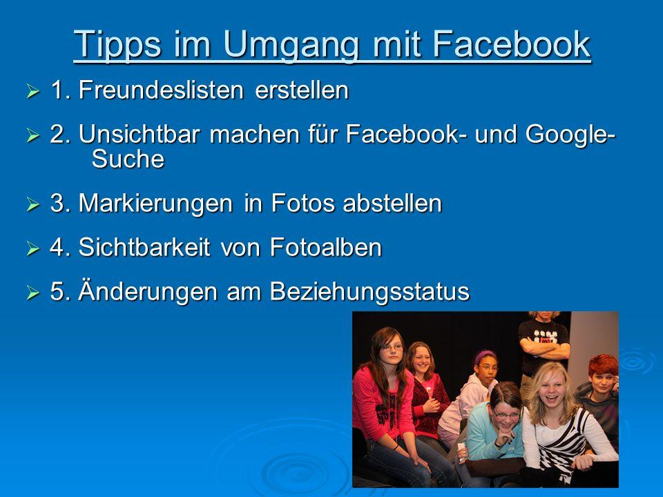 Tipps im Umgang mit Facebook 1. Freundeslisten erstellen 1.