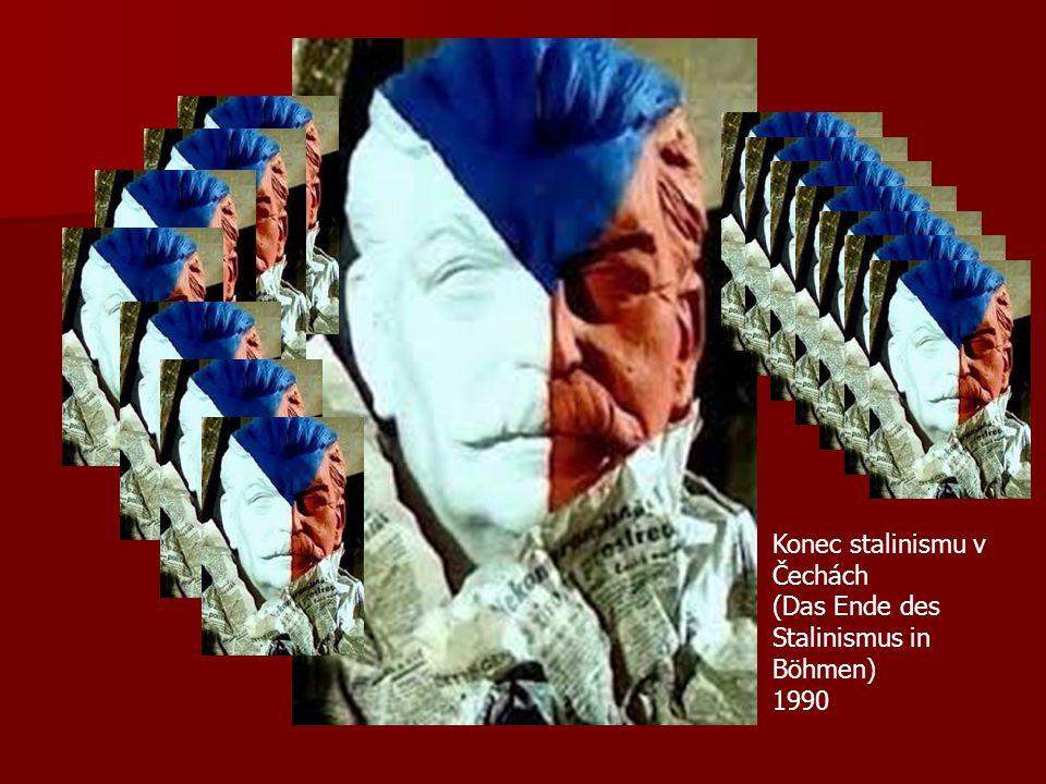 Konec stalinismu v Čechách (Das Ende des Stalinismus in Böhmen) 1990