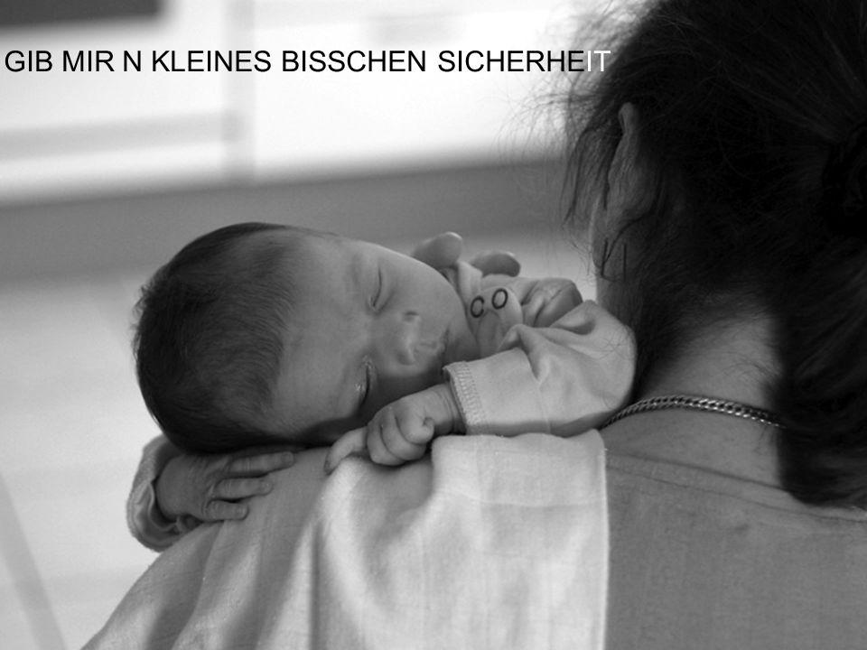 GIB MIR N KLEINES BISSCHEN SICHERHEIT