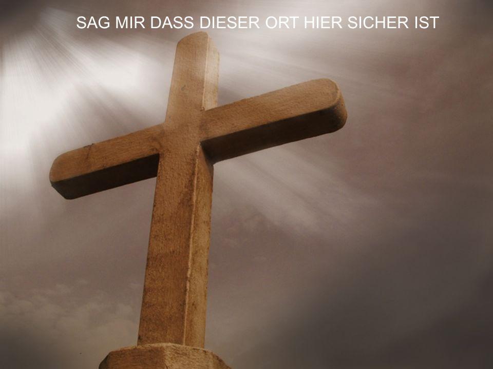 SAG MIR DASS DIESER ORT HIER SICHER IST
